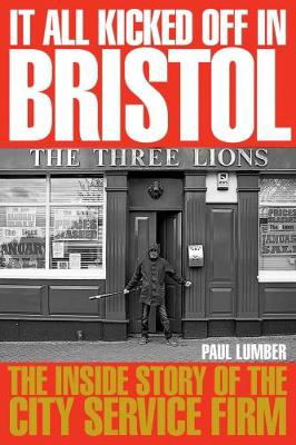 Picture of It All Kicked off in Bristol: The Inside Story of the City Service Firm