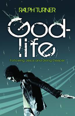 Picture of God-life: Understanding the Fundamentals of Following Jesus and Going Deeper