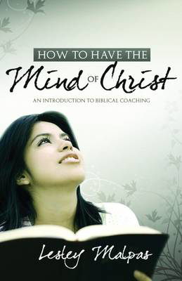 Picture of How to Have the Mind of Christ: An Introduction to Biblical Coaching