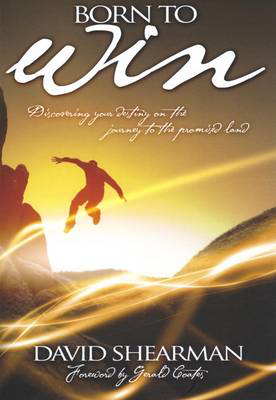 Picture of Born to Win: Discovering Your Destiny on the Journey to the Promised Land
