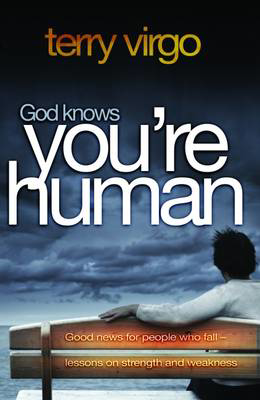 Picture of God Knows You're Human: Good News for People Who Fall - Lessons on Strength and Weakness