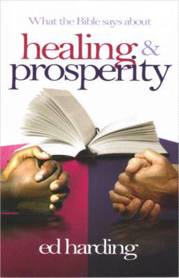 Picture of What the Bible Says About Healing & Prosperity