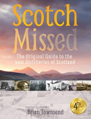 Picture of Scotch Missed: The Original Guide to the Lost Distilleries of Scotland