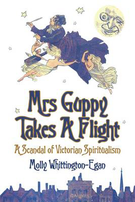 Picture of Mrs Guppy Takes a Flight: A Scandal of Victorian Spiritualism