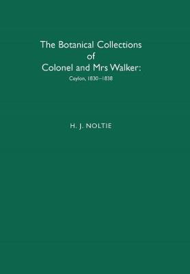 Picture of The Botanical Collections of Colonel and Mrs Walker: Ceylon, 1830-1838