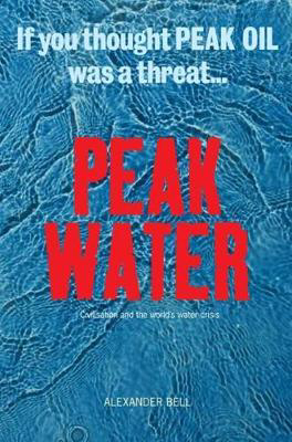 Picture of Peak Water: Civilisations and the World's Water Crisis