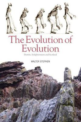 Picture of The Evolution of Evolution: Darwin, Enlightenment and Scotland