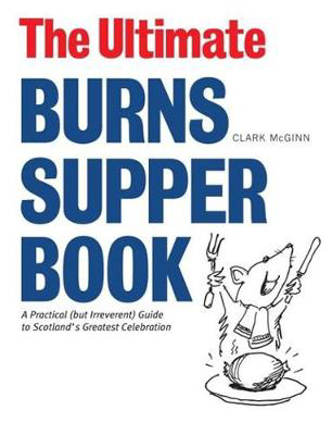 Picture of The Ultimate Burns Supper Book: A Practical (But Irreverant) Guide to Scotland's Greatest Celebration