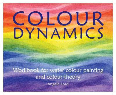 Picture of Colour Dynamics Workbook: Step by Step Guide to Water Colour Painting and Colour Theory