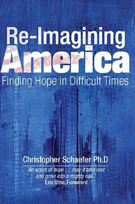 Picture of Re-Imagining America: Finding Hope in Difficult Times