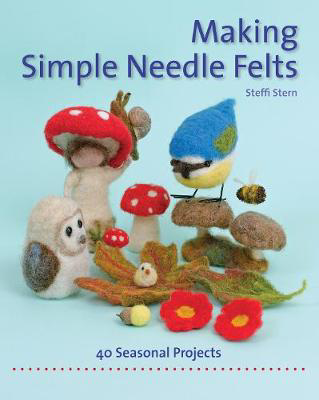 Picture of Making Simple Needle Felts: 40 Seasonal Projects