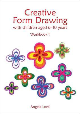 Picture of Creative Form Drawing with Children Aged 6-10: Workbook 1