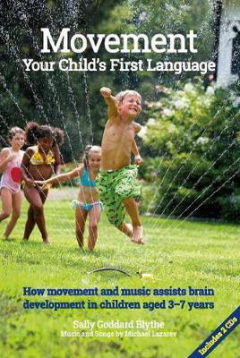 Picture of Movement:Your Child's First Language: How music and movement assist brain development in children aged 3-7 years