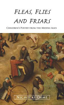 Picture of Fleas, Flies and Friars: Children's Poetry from the Middle Ages