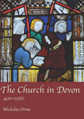 Picture of The Church in Devon: 400 to 1560