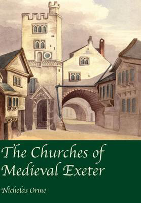 Picture of The Churches of Medieval Exeter