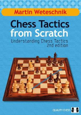 Picture of Chess Tactics from Scratch: Understanding Chess Tactics