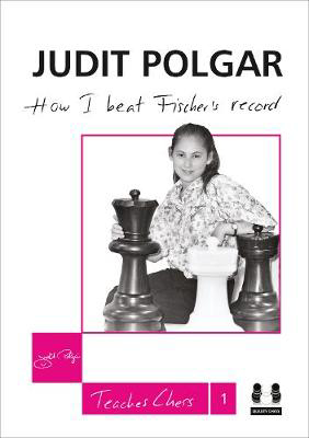 Picture of How I Beat Fischer's Record: Judit Polgar Teaches Chess 1