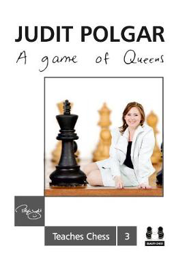 Picture of Game of Queens: Judit Polgar Teaches Chess 3