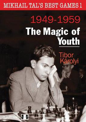 Picture of Mikhail Tals Best Games 1: The Magic of Youth 1949-1959