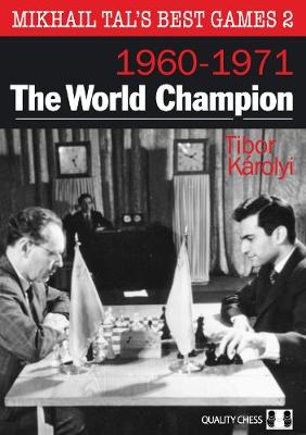 Picture of Mikhail Tal's Best Games 2: The World Champion 1960-1971