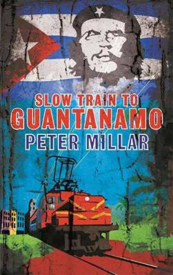 Picture of Slow Train to Guantanamo