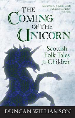 Picture of The Coming of the Unicorn: Scottish Folk Tales for Children