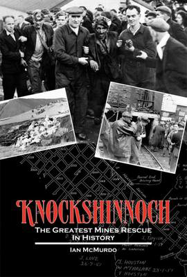 Picture of Knockshinnoch: The Greatest Mines Rescue in History