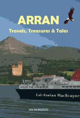 Picture of Arran: Travels, Treasures and Tales