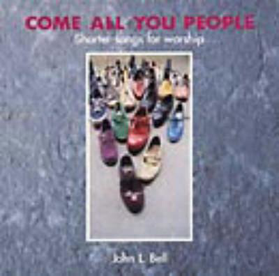 Picture of Come All You People: Shorter Songs for Worship