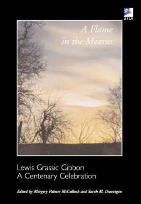 Picture of A Flame in the Mearns: Lewis Grassic Gibbon - A Centenary Celebration