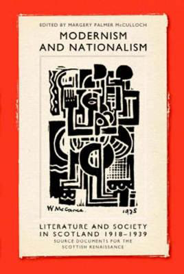Picture of Modernism and Nationalism: Literature and Society in Scotland 1918-1939