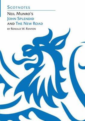 Picture of Neil Munro's John Splendid and the New Road