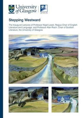 Picture of Stepping Westward: The Inaugural Lectures of Professor Nigel Leask and Professor Alan Riach, University of Glasgow