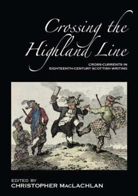 Picture of Crossing the Highland Line: Cross-Currents in Eighteenth-Century Scottish Literature