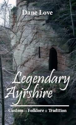 Picture of Legendary Ayrshire: Custom Folklore Tradition