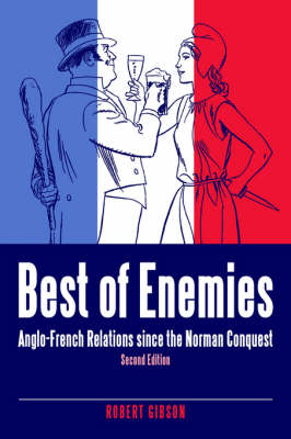 Picture of Best of Enemies: Anglo-French Relations Since the Norman Conquest