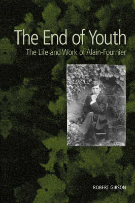 Picture of The End of Youth: The Life and Work of Alain Fournier