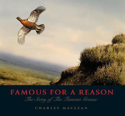 Picture of Famous for a Reason: The Story of the Famous Grouse