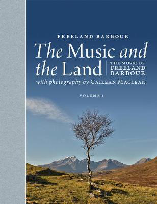 Picture of The Music and the Land: The Music of Freeland Barbour