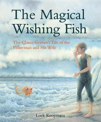 Picture of The Magical Wishing Fish: The Classic Grimm's Tale of the Fisherman and His Wife