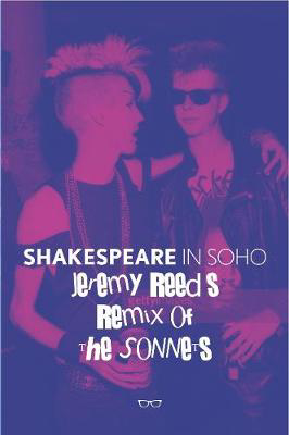Picture of Shakespeare In Soho: Jeremy Reed's Remix of The Sonnets