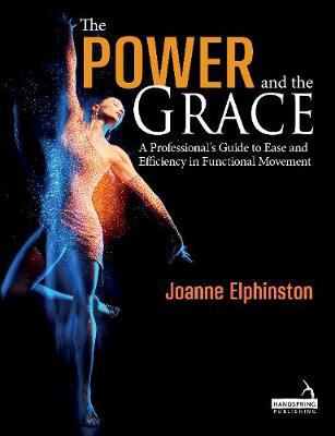 Picture of The Power and the Grace: A Professional's Guide to Ease and Efficiency in Functional Movement