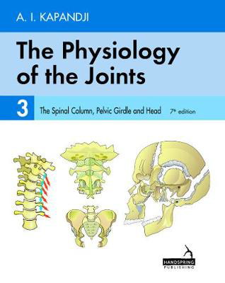 Picture of The Physiology of the Joints - Volume 3: The Spinal Column, Pelvic Girdle and Head