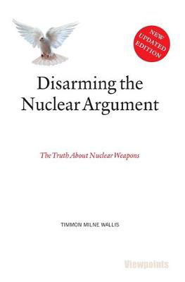 Picture of Disarming the Nuclear Argument: The Truth About Nuclear Weapons