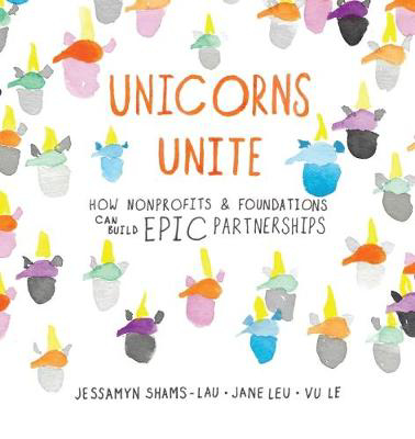 Picture of Unicorns Unite: How Non-Profits and Foundations Can Build EPIC Partnerships