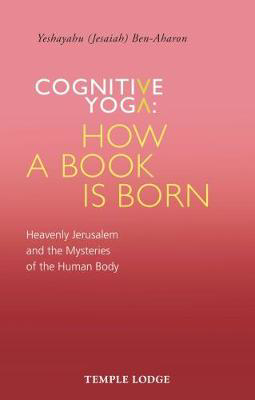 Picture of Cognitive Yoga, How a Book is Born: Heavenly Jerusalem and the Mysteries of the Human Body