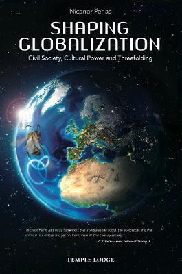 Picture of Shaping Globalization: Civil Society, Cultural Power and Threefolding