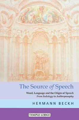 Picture of The The Source of Speech: Word, Language and the Origin of Speech - From Indology to Anthroposophy