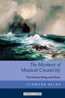 Picture of The Mystery of Musical Creativity: The Human Being and Music